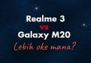 Realme 3 vs Galaxy M20, Lebih Oke Mana?